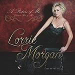Lorrie Morgan, A Picture of Me - Greatest Hits & More
