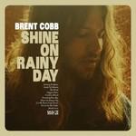 Brent Cobb, Shine On Rainy Day