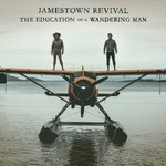 Jamestown Revival, The Education Of A Wandering Man