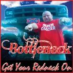 Bottleneck, Get Your Redneck On