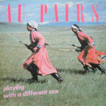 Au Pairs, Playing With A Different Sex
