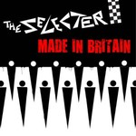 The Selecter, Made In Britain