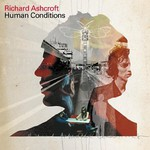 Richard Ashcroft, Human Conditions