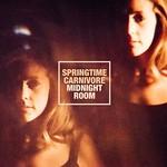 Springtime Carnivore, Midnight Room
