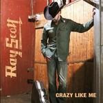 Ray Scott, Crazy Like Me