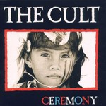 The Cult, Ceremony