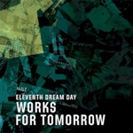 Eleventh Dream Day, Works For Tomorrow
