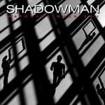 Shadowman, Watching Over You