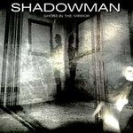 Shadowman, Ghost In The Mirror