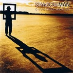 Shadowman, Different Angles