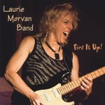 Laurie Morvan Band, Fire It Up!