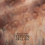 Agnes Obel, Citizen Of Glass
