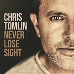 Chris Tomlin, Never Lose Sight