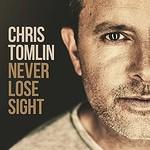Chris Tomlin, Never Lose Sight