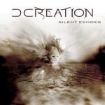 D Creation, Silent Echoes