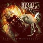 Decadawn, Solitary Confinement