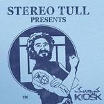 Kiosk, Stereo Tull Presents