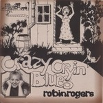 Robin Rogers, Crazy Cryin' Blues