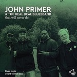 John Primer & The Real Deal Bluesband, That Will Never Do