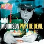 Van Morrison, Pay the Devil mp3