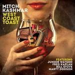 Mitch Kashmar, West Coast Toast