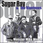 Sugar Ray and the Bluetones, Sugar Ray and the Bluetones Feat Monster Mike Welch