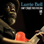 Lurrie Bell, Can't Shake This Feeling