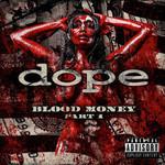 Dope, Blood Money