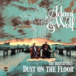 Adani & Wolf, The Irresistible Dust On The Floor mp3
