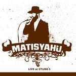 Matisyahu, Live at Stubb's