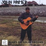 John Primer, Blues On Solid Ground