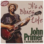 John Primer, It's A Blues Life