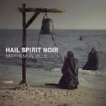 Hail Spirit Noir, Mayhem in Blue