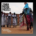 Zomba Prison Project, I Have No Everything Here
