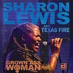 Sharon Lewis & Texas Fire, Grown Ass Woman