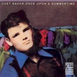 Chet Baker, Once Upon a Summertime