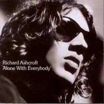 Richard Ashcroft, Alone With Everybody