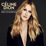 Celine Dion, Recovering