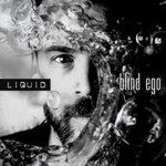 Blind Ego, Liquid