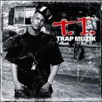 T.I., Trap Muzik