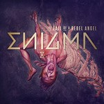 Enigma, The Fall Of A Rebel Angel