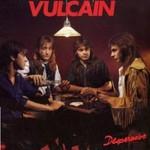 Vulcain, Desperados
