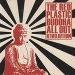 The Red Plastic Buddha, All Out Revolution