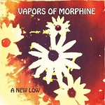 Vapors of Morphine, A New Low