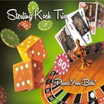 Sterling Koch, Sterling Koch Trio: Place Your Bets