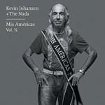 Kevin Johansen, Kevin Johansen + The Nada: Mis Americas, Vol. 1/2