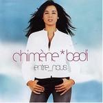 Chimene Badi, Entre-nous