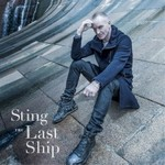 Sting, The Last Ship (Deluxe Edition)