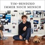 Tim Bendzko, Immer noch Mensch