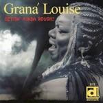 Grana Louise, Gettin' Kinda Rough!